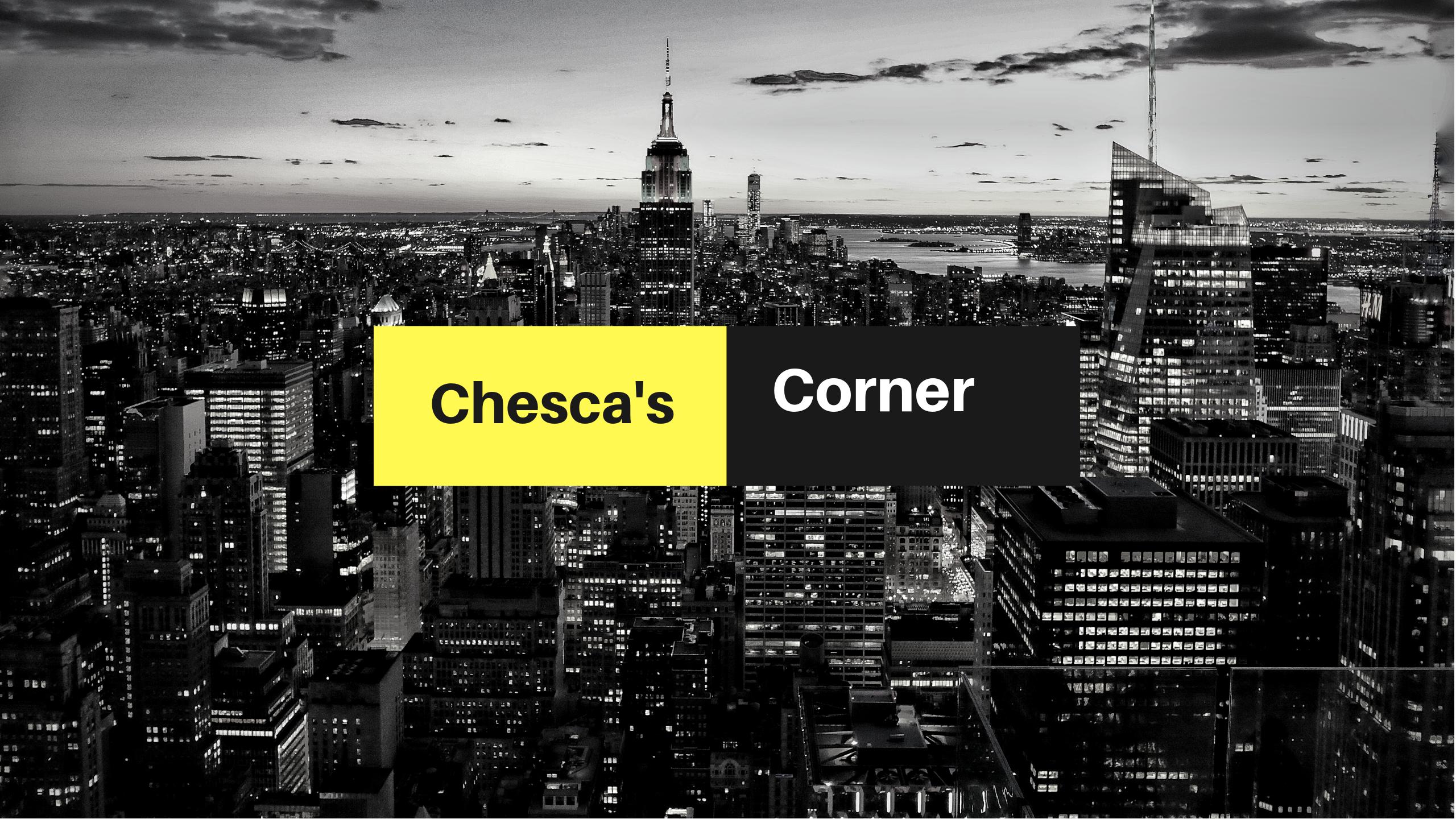 Chesca's Corner